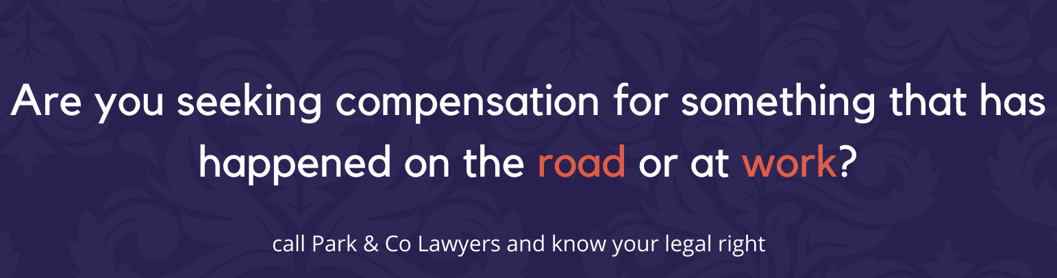 Are you seeking compensation for something that has happened on the road or at work?